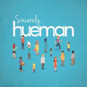Sincerely Hueman